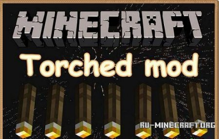 Скачать Torched mod для Minecraft 1.5.2 бесплатно