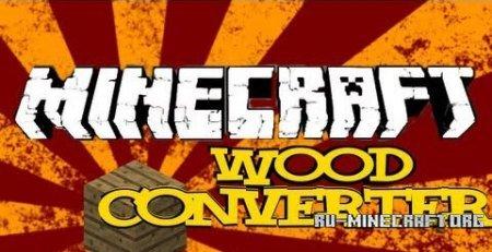 Скачать Wood Converter Mod для Minecraft 1.6.1