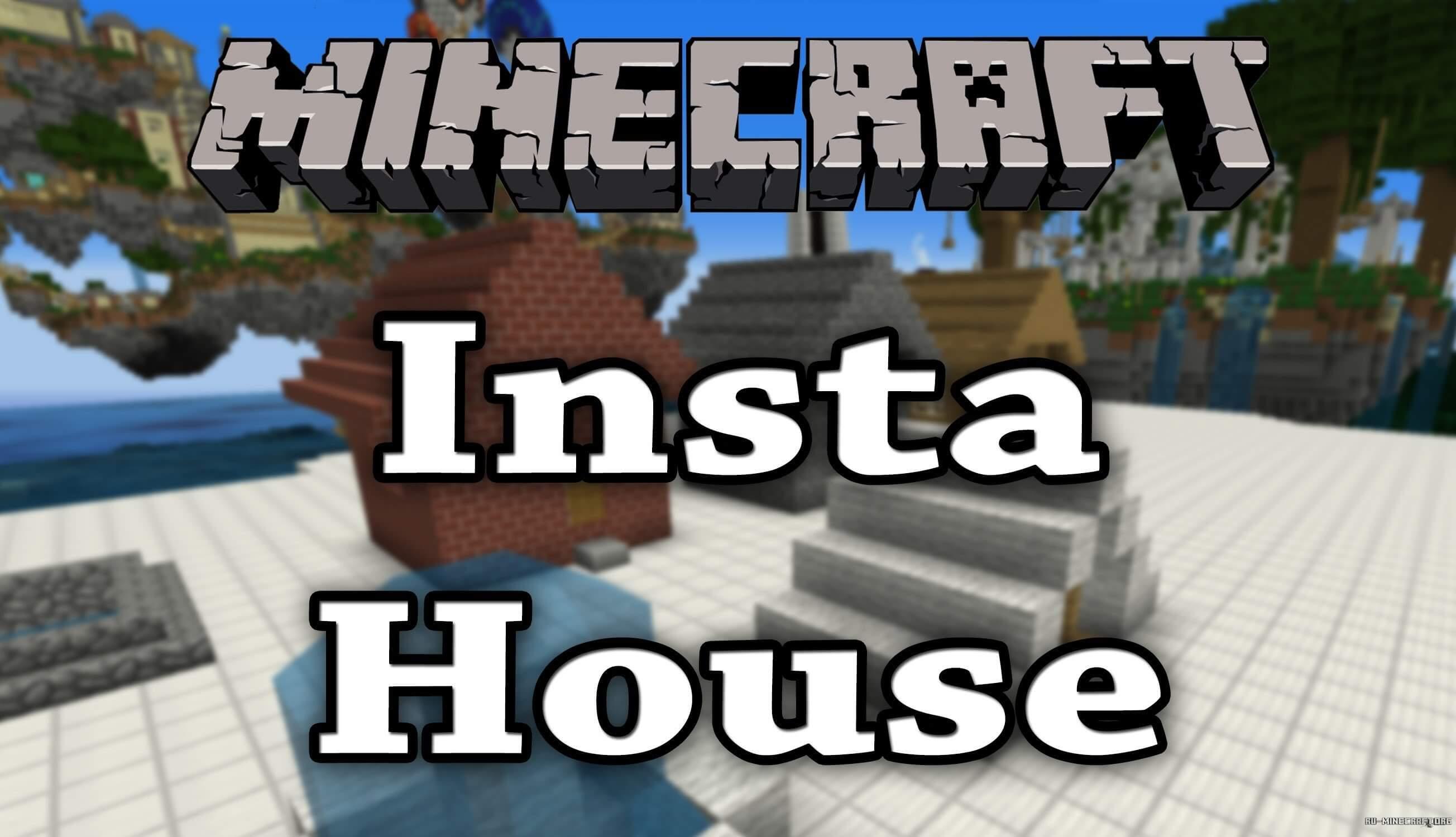 скачать мод instant house mod для майнкрафт 1 8