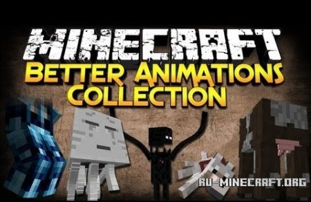 Скачать Better Animations Collection Revived для Minecraft 1.6.1