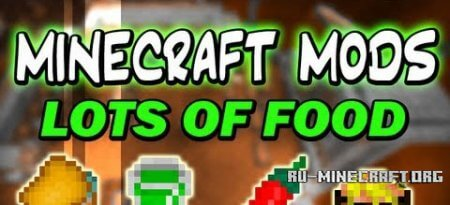 Скачать Lots of Food Mod для Minecraft 1.6.2