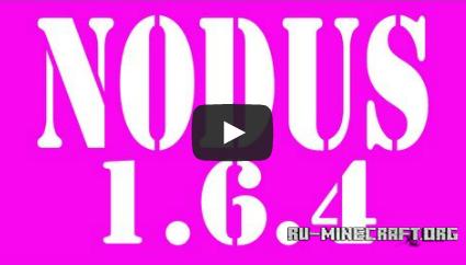 Скачать Nodus для Minecraft 1.6.4 бесплатно