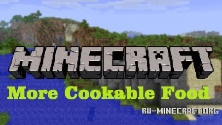 Скачать More Cookable Food для Minecraft 1.6.2