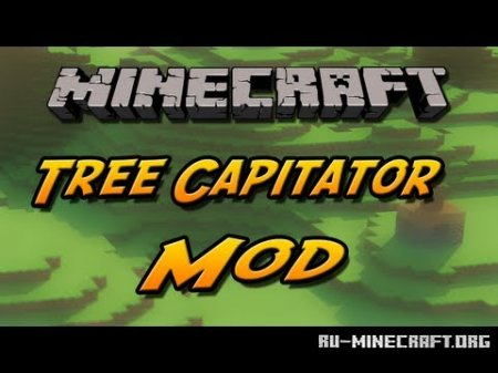 Скачать Tree Capitator Mod для Minecraft 1.6.4