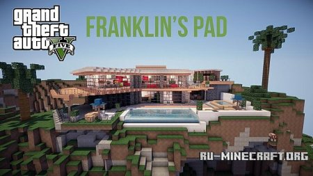 Скачать GTA V – Franklin's Pad Map для Minecraft