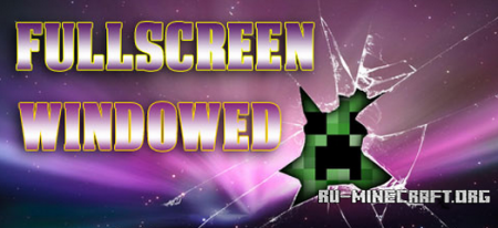 Скачать Fullscreen Windowed для Minecraft 1.7.2