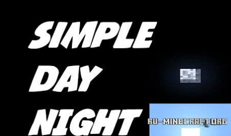 Скачать Simple Day Night v0.4 для minecraft 1.7.5