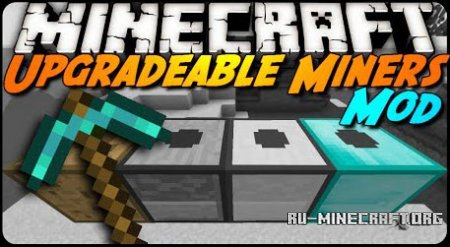 Скачать Upgradable Miners для minecraft 1.7.2