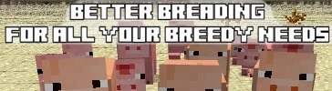 Скачать Better Breeding Mod для Minecraft 1.6.4