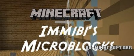Скачать Immibis's Microblocks для minecraft 1.7.10
