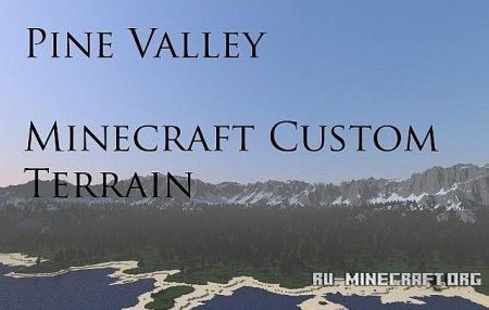 Скачать карту Pine Valley - Minecraft Custom Terrain для minecraft
