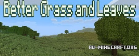 Скачать Better Grass and Leaves для Minecraft 1.6.4