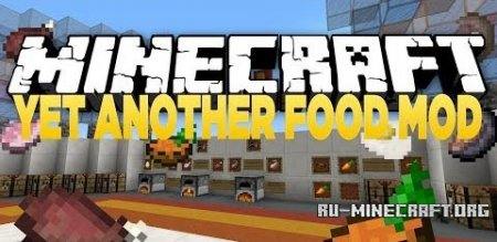 Скачать Yet Another Food Mod Mod для Minecraft 1.7.10