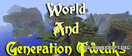 Скачать World and Generation tweaks для Minecraft 1.7.10