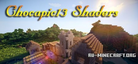 Скачать Chocapic13 Shaders для Minecraft 1.8.1