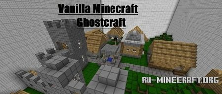 Скачать Ghostcraft without Mods для Minecraft