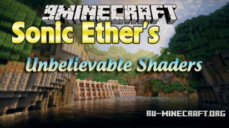 Скачать Sonic Ether's Unbelievable Shaders для Minecraft 1.8