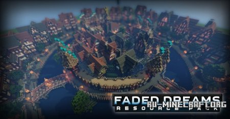 ������� Faded Dreams [64x] ��� Minecraft 1.8