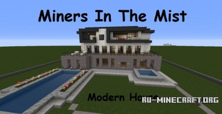 Скачать Modern House, Miners In The Mist для Minecraft