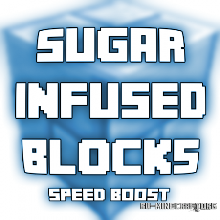 Скачать Sugar Infused Blocks для Minecraft 1.7.10