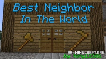 Скачать Best Neighbor In The World для Minecraft