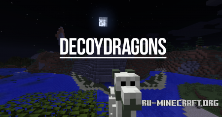 ������� DecoyDragons ��� Minecraft 1.7.10