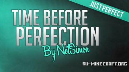 Скачать Time Before Perfection для Minecraft