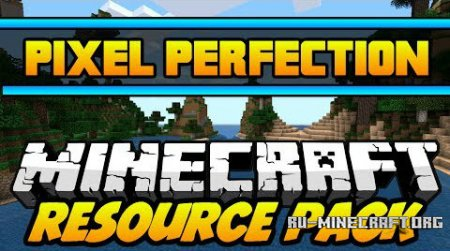 Скачать Pixel Perfection [16x] для Minecraft 1.8