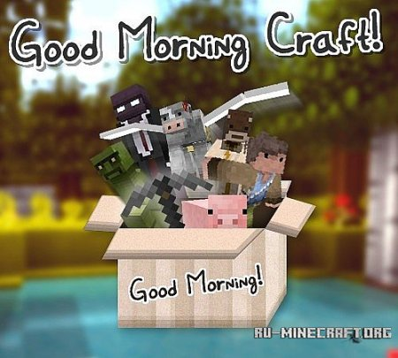 Скачать Good Morning Craft [16x] для Minecraft 1.9