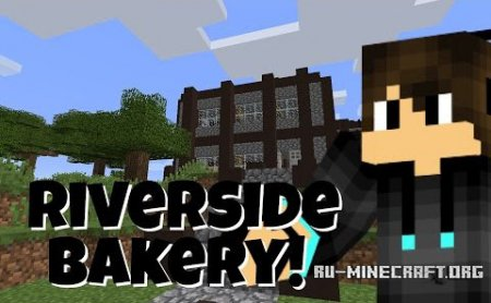 Скачать Welcome to Riverside Bakery для Minecraft