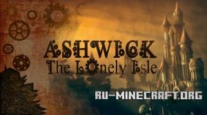 Скачать ASHWICK - THE LONELY ISLE для Minecraft