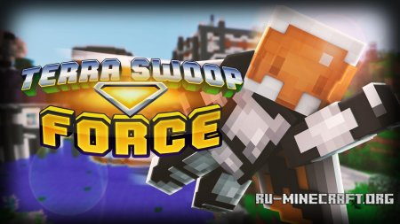 Скачать Terra Swoop Force для Minecraft