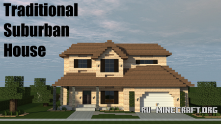 Скачать Traditional Suburban House для Minecraft