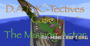 Скачать D.A.N.K.-Tectives Case 1: The Missing Actor для Minecraft