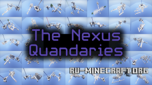 Скачать The Nexus Quandaries для Minecraft