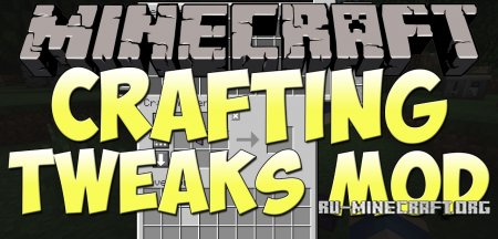 Скачать Crafting Tweaks для Minecraft 1.12