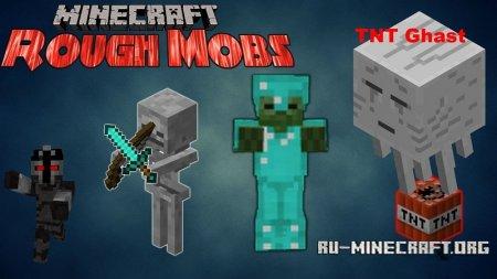 Скачать Rough Mobs для Minecraft 1.12.1