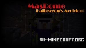 Скачать MasDome: Halloween's Accident для Minecraft