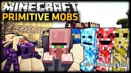 Скачать Primitive Mobs для Minecraft 1.12