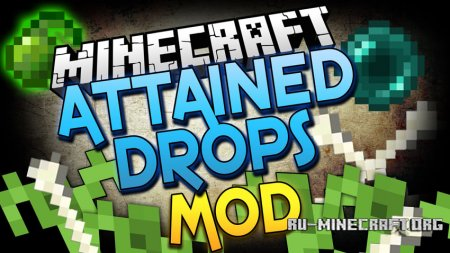 Скачать Attained Drops для Minecraft 1.12.2