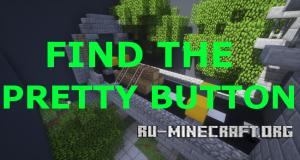 Скачать Find the Pretty Button для Minecraft