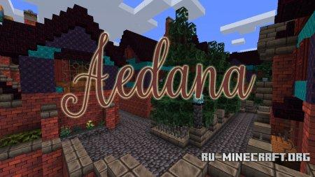 Скачать Aedana [32x] для Minecraft 1.12