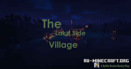 Скачать The Lake Side Village для Minecraft