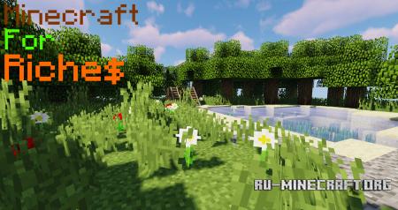 Скачать Minecraft for Riches для Minecraft