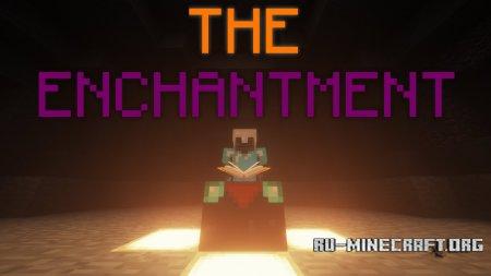 Скачать The Enchantment для Minecraft