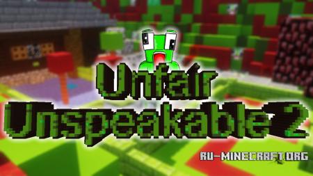 Скачать Unfrair Unspeakable 2 для Minecraft