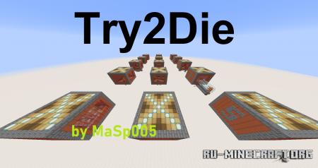 Скачать Try2Die для Minecraft