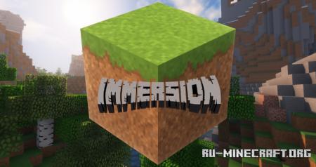 Скачать Immersion [32x] для Minecraft 1.14