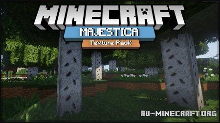 Скачать Majestica [32x] для Minecraft 1.13