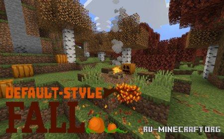 Скачать Default-Style Fall [16x] для Minecraft 1.15